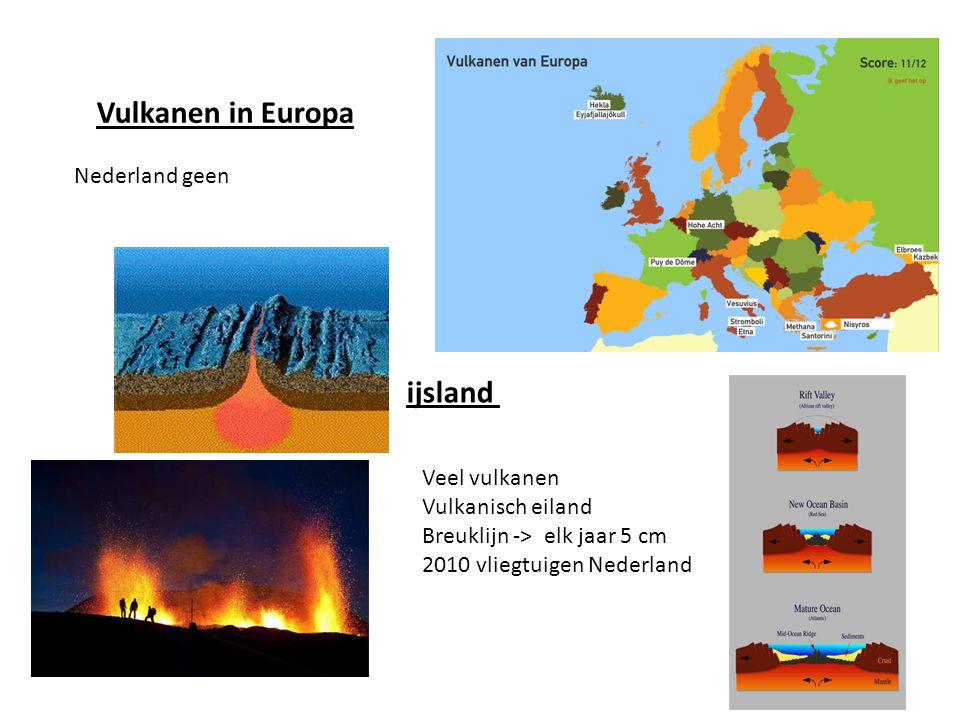 Vulkanen in Europa ijsland Nederland geen Veel vulkanen