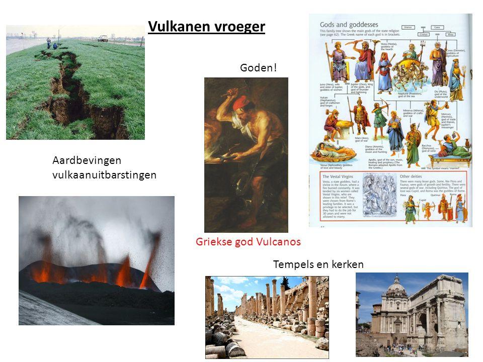 Vulkanen vroeger Goden! Aardbevingen vulkaanuitbarstingen