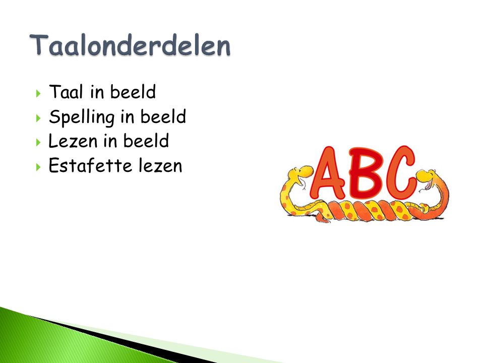 Taalonderdelen Taal in beeld Spelling in beeld Lezen in beeld