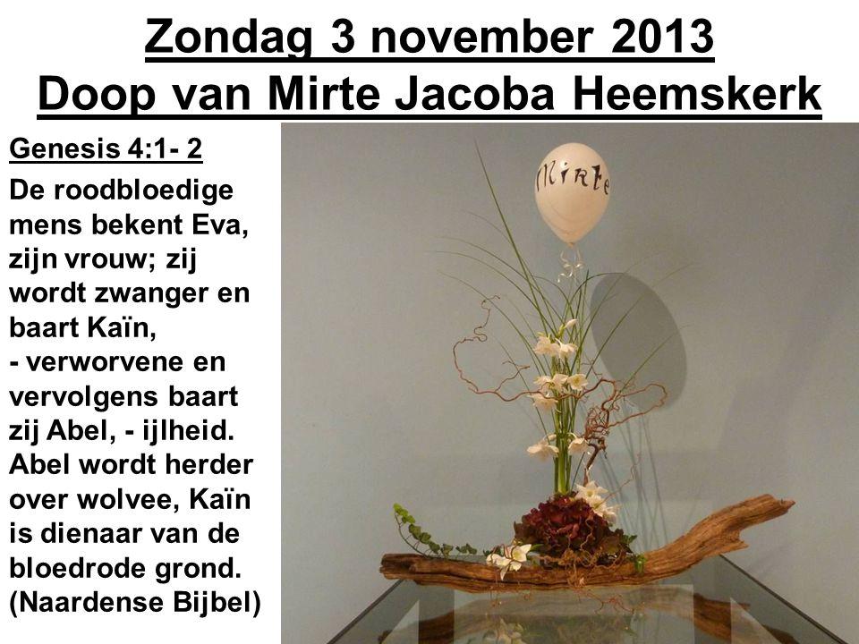 Zondag 3 november 2013 Doop van Mirte Jacoba Heemskerk