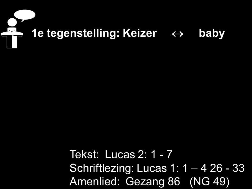 1e tegenstelling: Keizer  baby