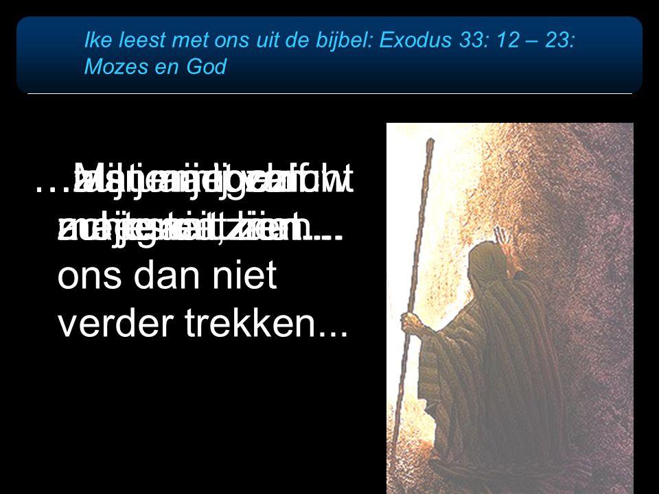 Ike leest met ons uit de bijbel: Exodus 33: 12 – 23: Mozes en God