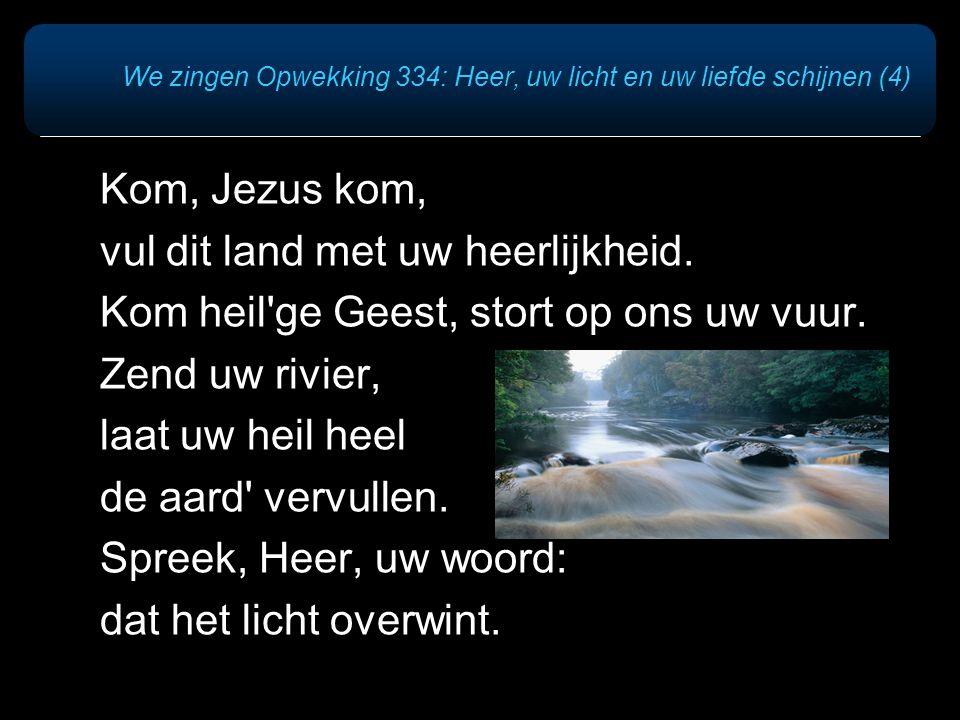 We zingen Opwekking 334: Heer, uw licht en uw liefde schijnen (4)