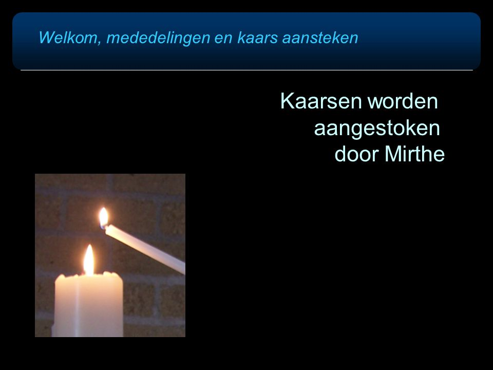 Kaarsen worden aangestoken door Mirthe