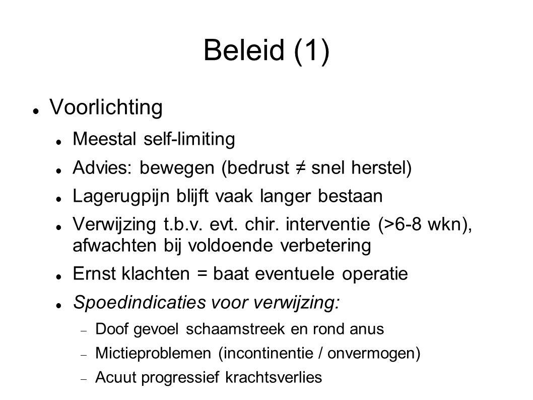 Beleid (1) Voorlichting Meestal self-limiting