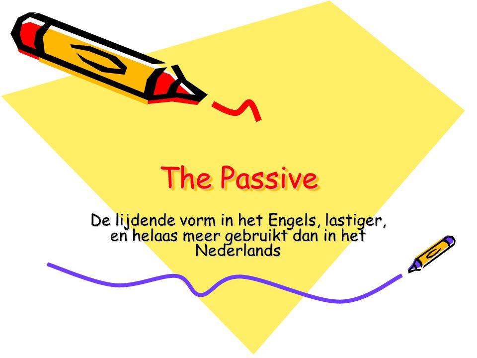 The Passive De lijdende vorm in het Engels, lastiger, en helaas meer gebruikt dan in het Nederlands