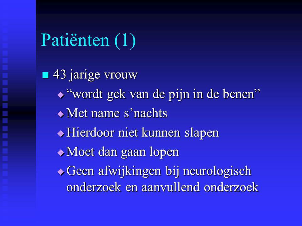 Patiënten (1) 43 jarige vrouw wordt gek van de pijn in de benen