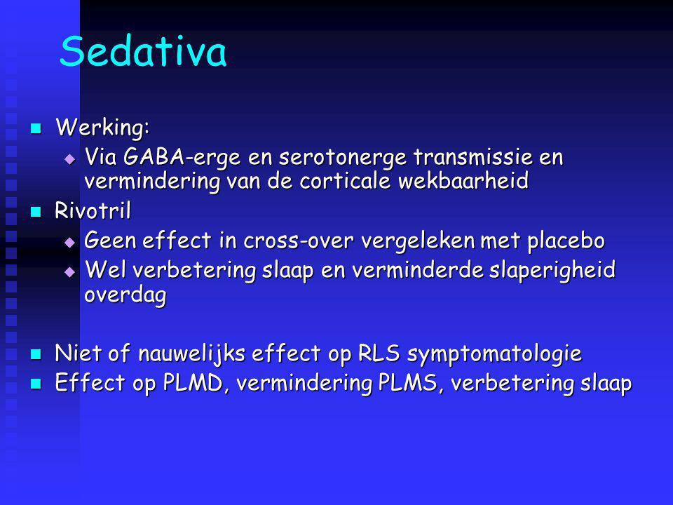 Sedativa Werking: Via GABA-erge en serotonerge transmissie en vermindering van de corticale wekbaarheid.