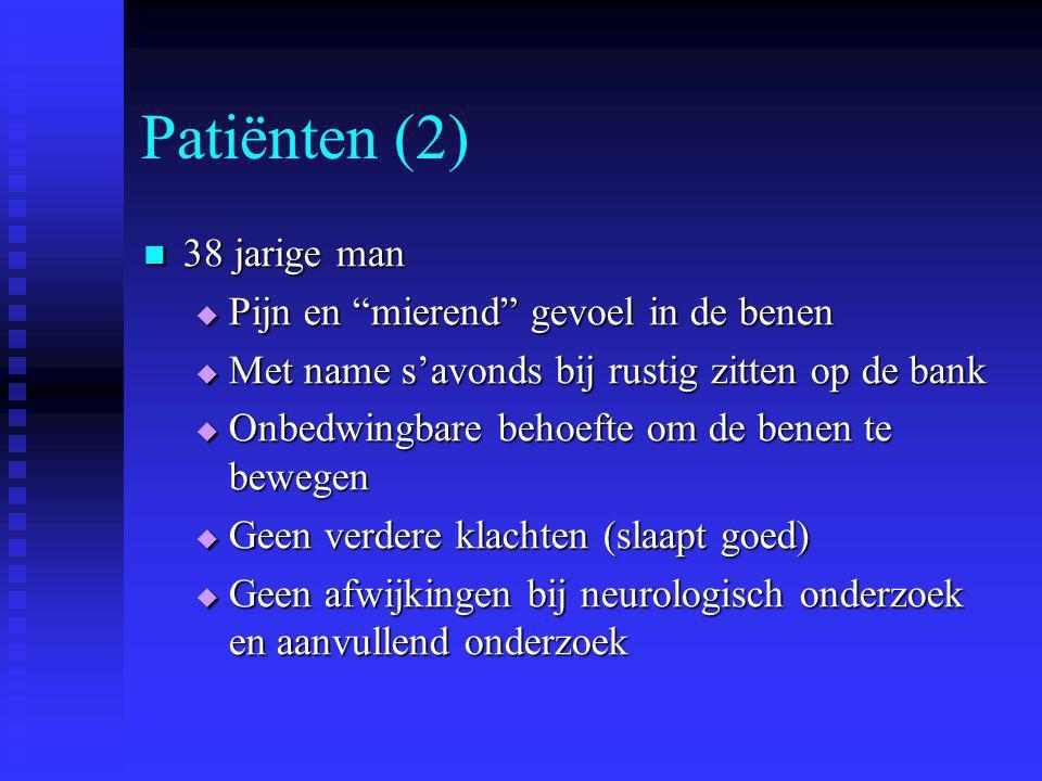 Patiënten (2) 38 jarige man Pijn en mierend gevoel in de benen