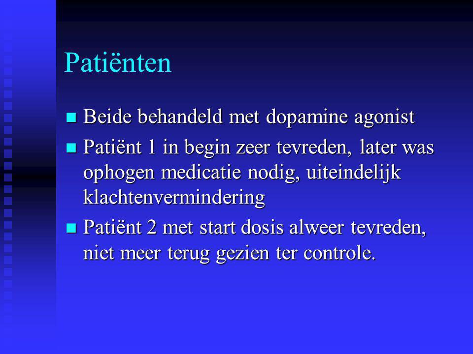 Patiënten Beide behandeld met dopamine agonist