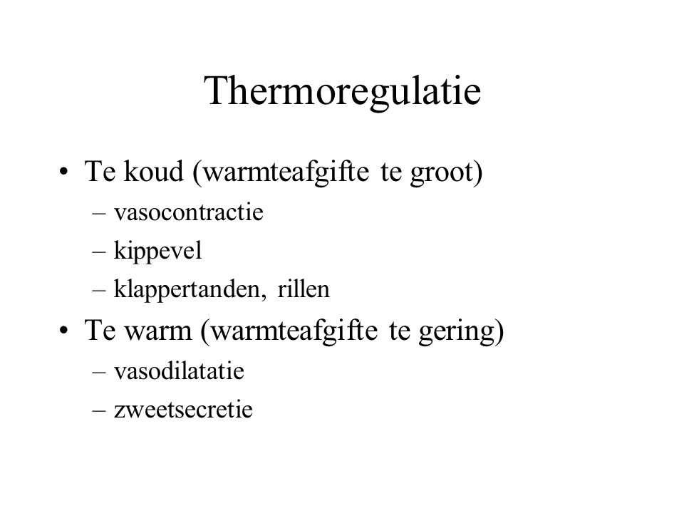 Thermoregulatie Te koud (warmteafgifte te groot)