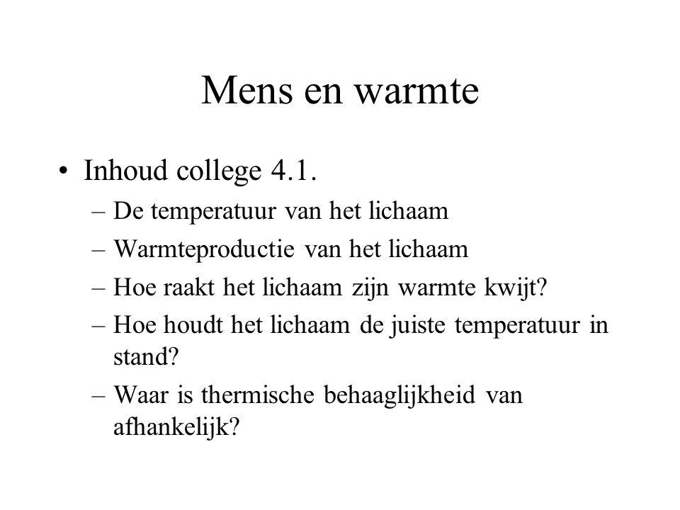 Mens en warmte Inhoud college 4.1. De temperatuur van het lichaam