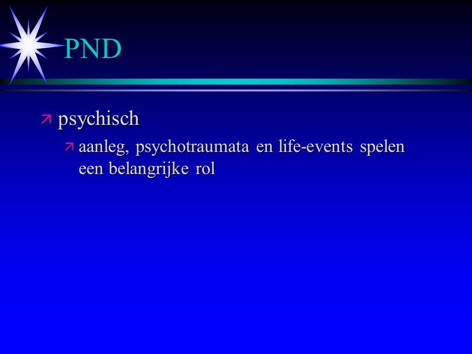PND psychisch aanleg, psychotraumata en life-events spelen een belangrijke rol