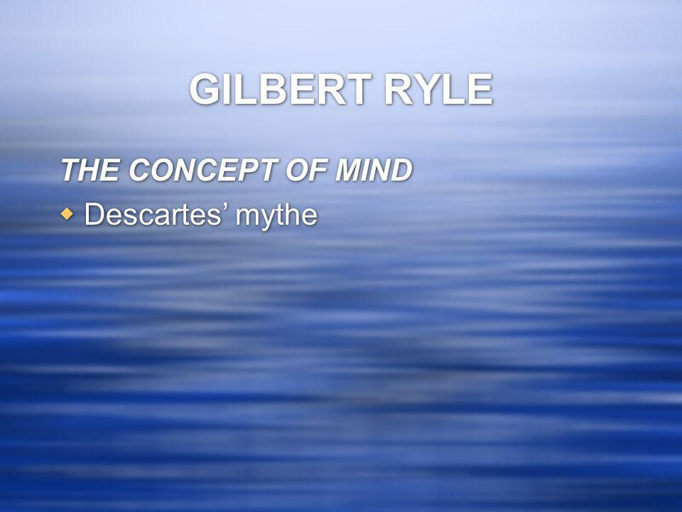 GILBERT RYLE THE CONCEPT OF MIND Descartes' mythe