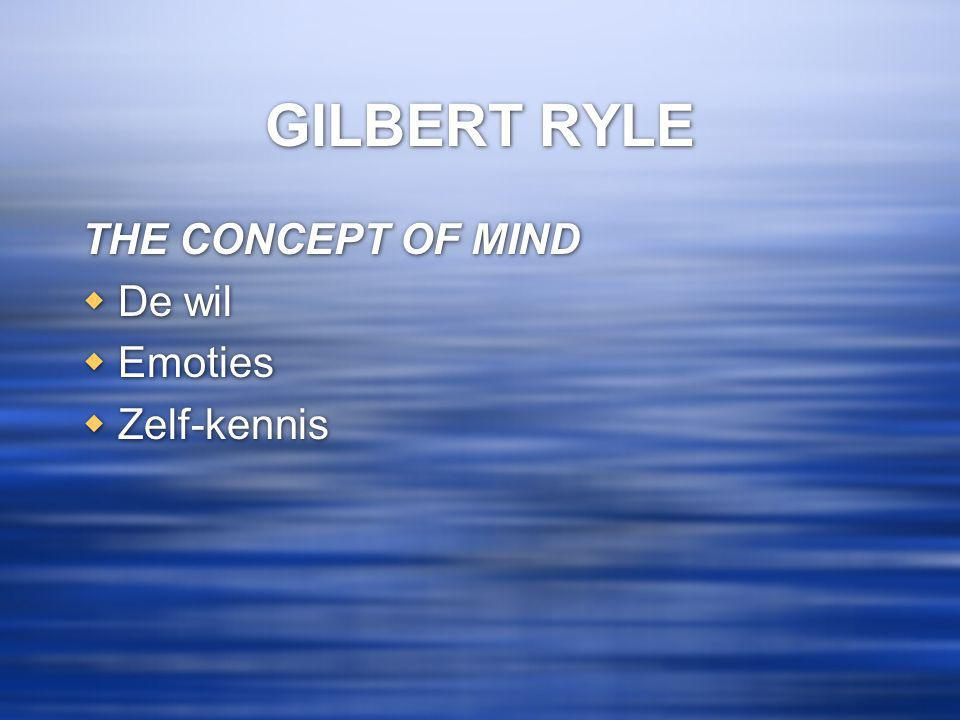 GILBERT RYLE THE CONCEPT OF MIND De wil Emoties Zelf-kennis