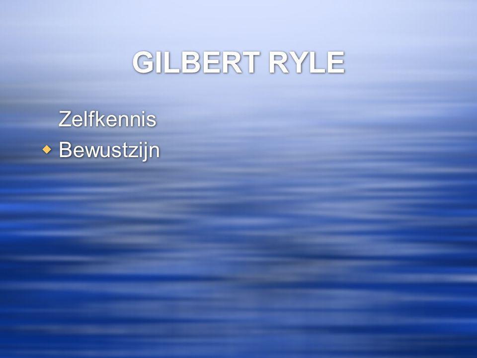 GILBERT RYLE Zelfkennis Bewustzijn