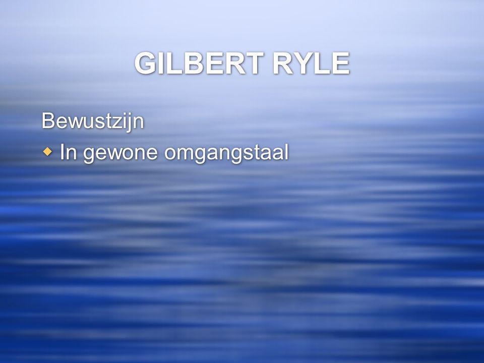 GILBERT RYLE Bewustzijn In gewone omgangstaal