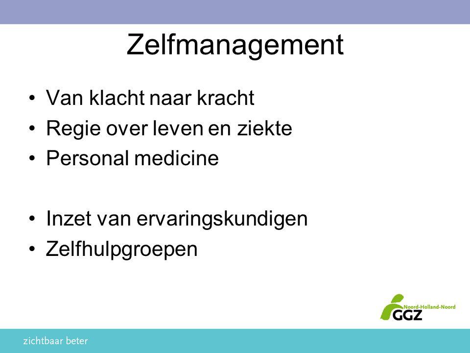 Zelfmanagement Van klacht naar kracht Regie over leven en ziekte
