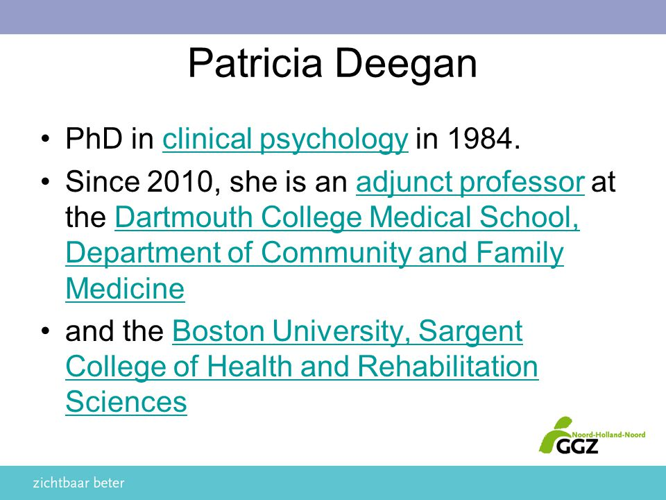 Patricia Deegan PhD in clinical psychology in 1984.