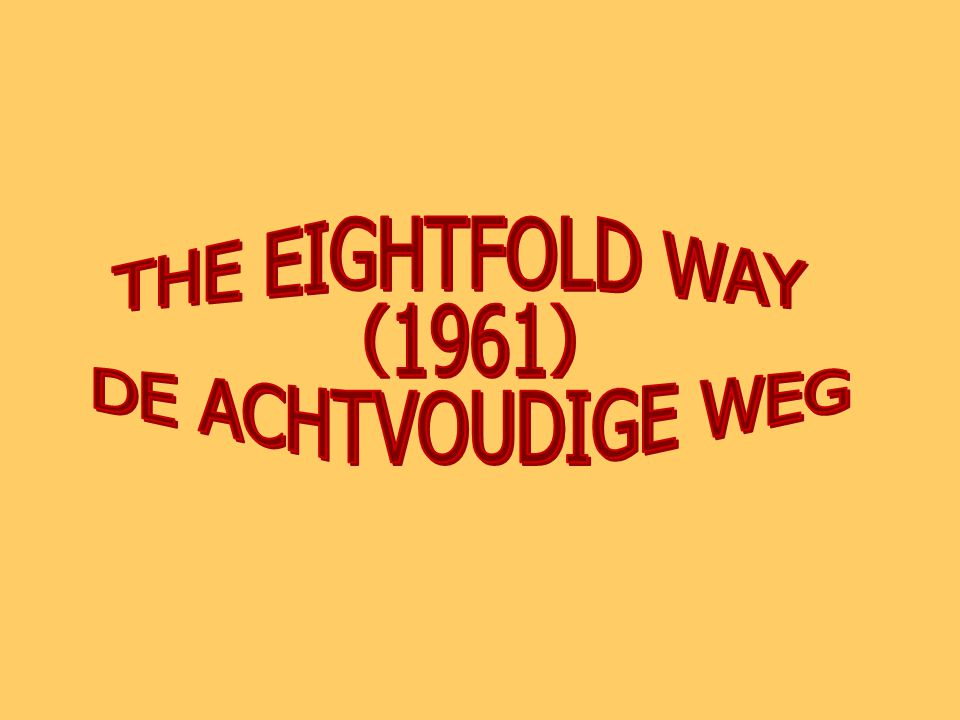 THE EIGHTFOLD WAY (1961) DE ACHTVOUDIGE WEG