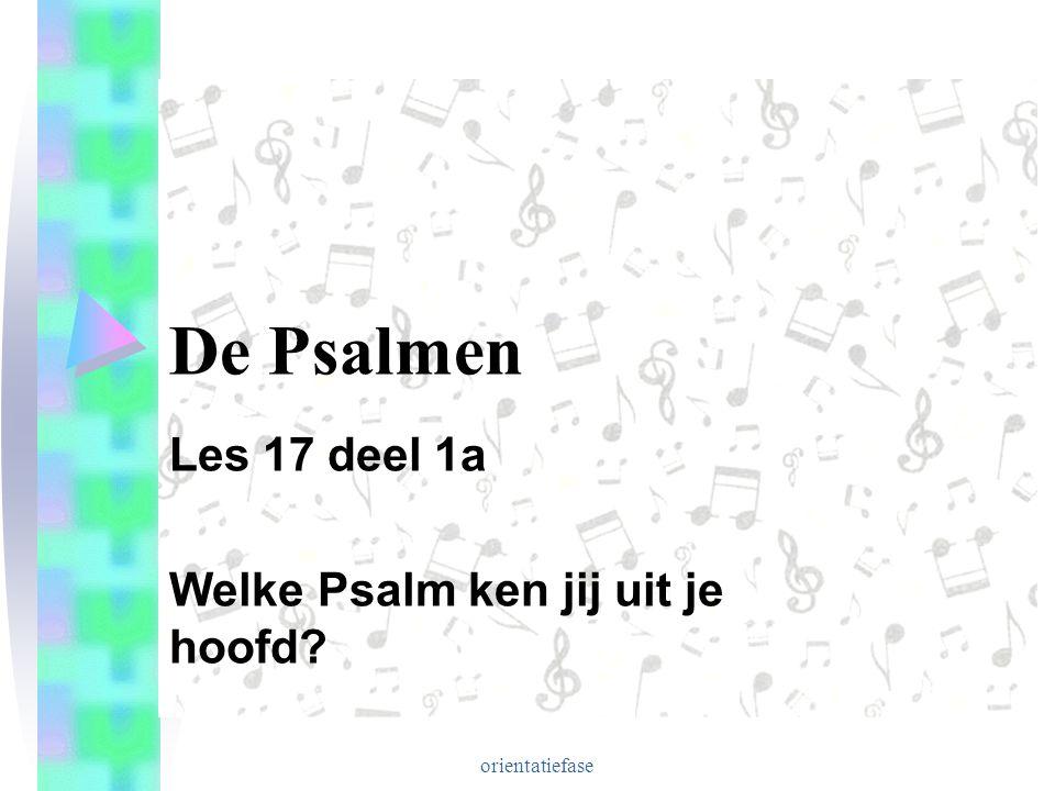 Les 17 deel 1a Welke Psalm ken jij uit je hoofd