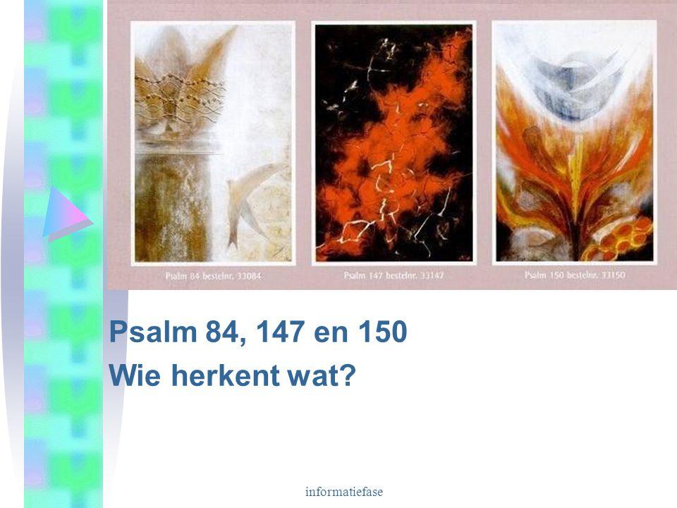 Psalm 84, 147 en 150 Wie herkent wat