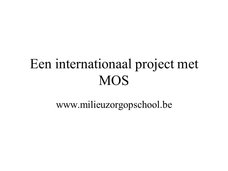 Een internationaal project met MOS