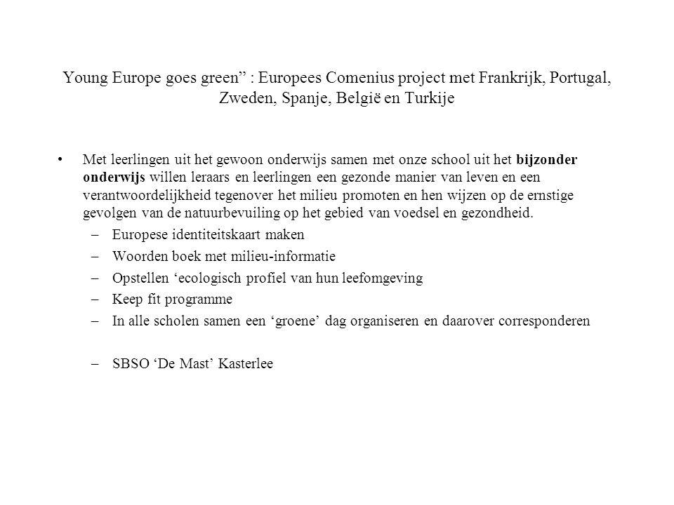 Young Europe goes green : Europees Comenius project met Frankrijk, Portugal, Zweden, Spanje, België en Turkije