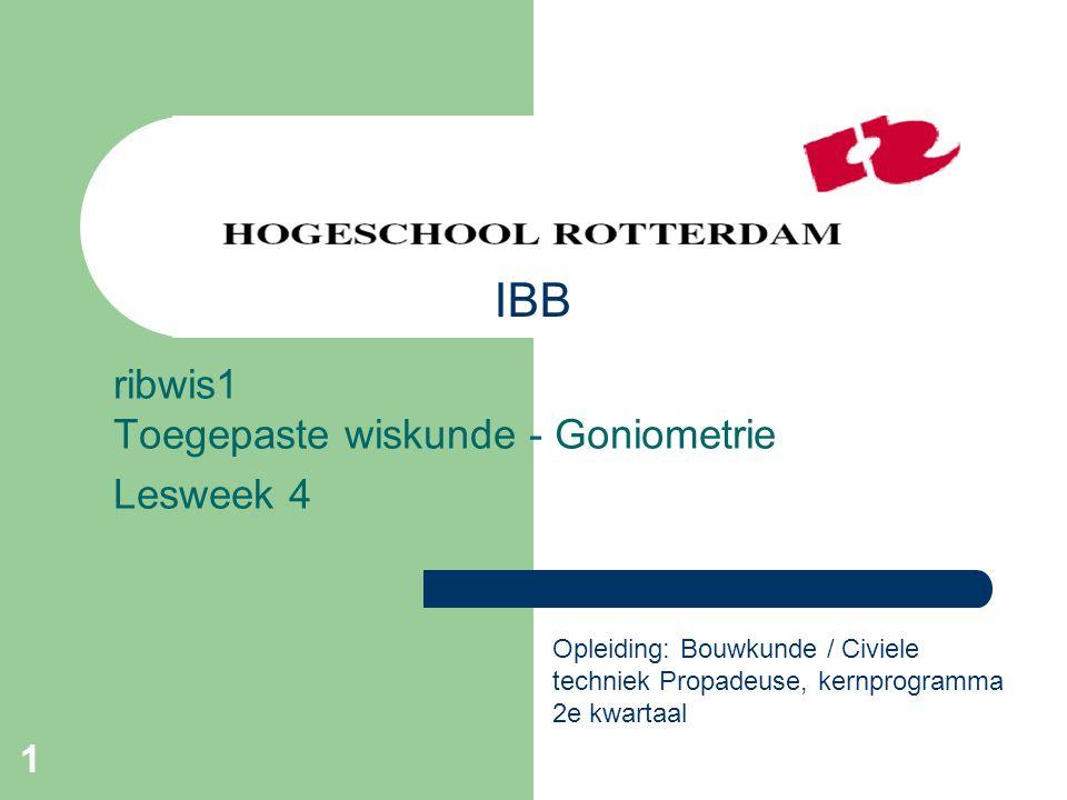 ribwis1 Toegepaste wiskunde - Goniometrie Lesweek 4