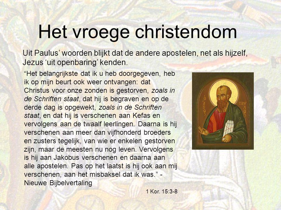 Uit Paulus' woorden blijkt dat de andere apostelen, net als hijzelf, Jezus 'uit openbaring' kenden.