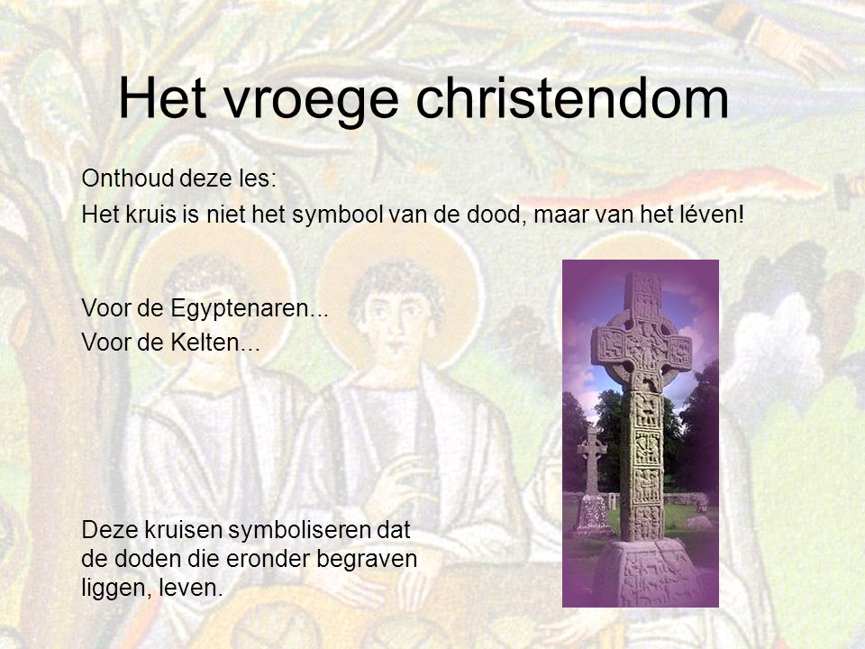 Onthoud deze les: Het kruis is niet het symbool van de dood, maar van het léven!