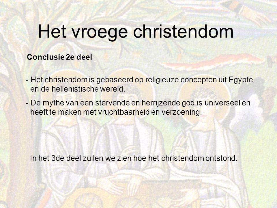Conclusie 2e deel - Het christendom is gebaseerd op religieuze concepten uit Egypte. en de hellenistische wereld.