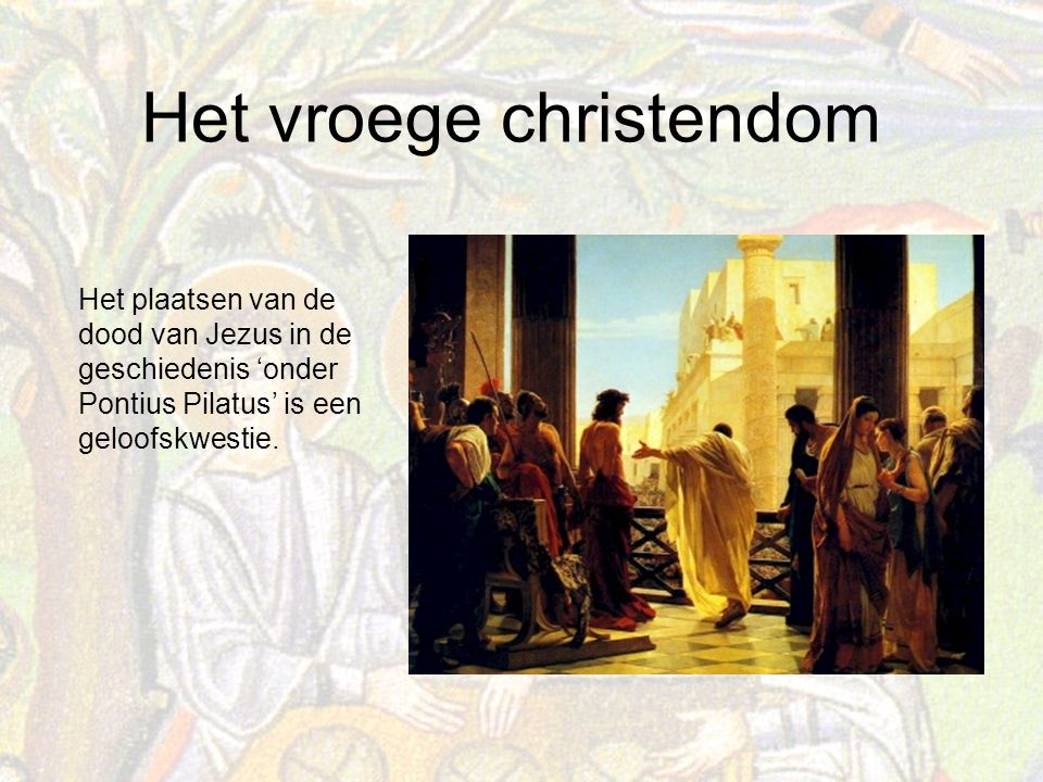 Het plaatsen van de dood van Jezus in de geschiedenis 'onder Pontius Pilatus' is een geloofskwestie.