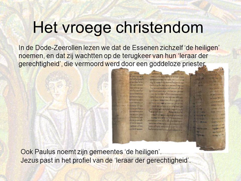 In de Dode-Zeerollen lezen we dat de Essenen zichzelf 'de heiligen' noemen, en dat zij wachtten op de terugkeer van hun 'leraar der gerechtigheid', die vermoord werd door een goddeloze priester.