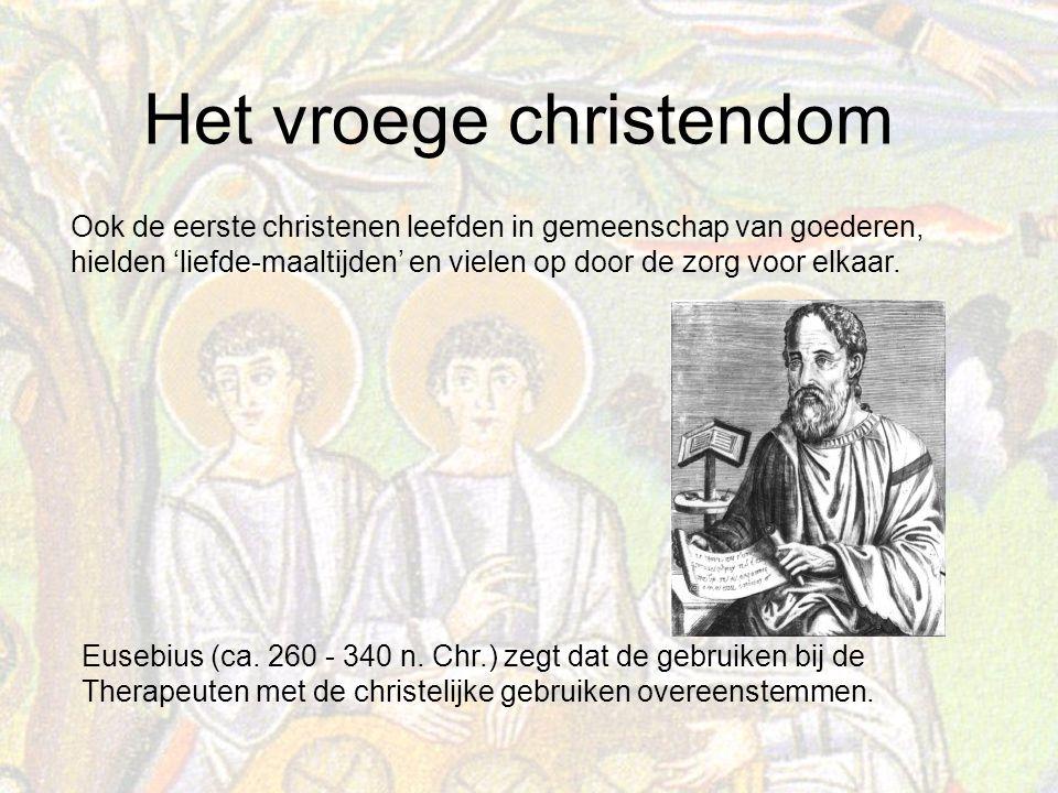 Ook de eerste christenen leefden in gemeenschap van goederen, hielden 'liefde-maaltijden' en vielen op door de zorg voor elkaar.