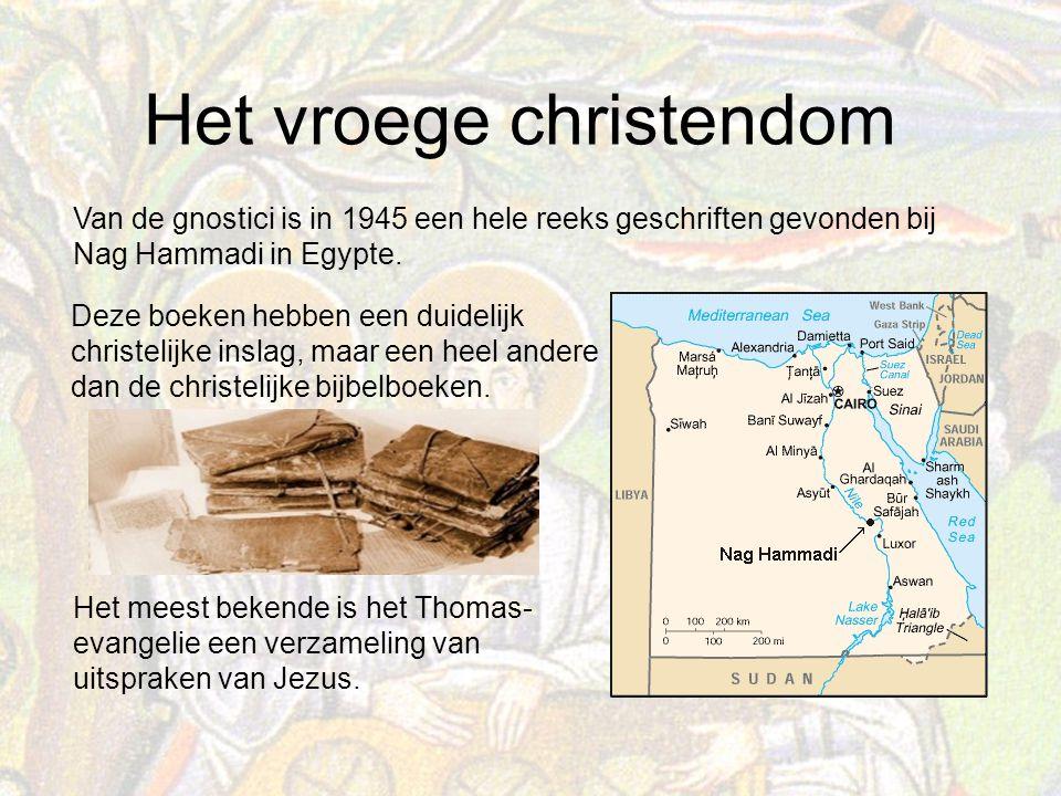 Van de gnostici is in 1945 een hele reeks geschriften gevonden bij Nag Hammadi in Egypte.