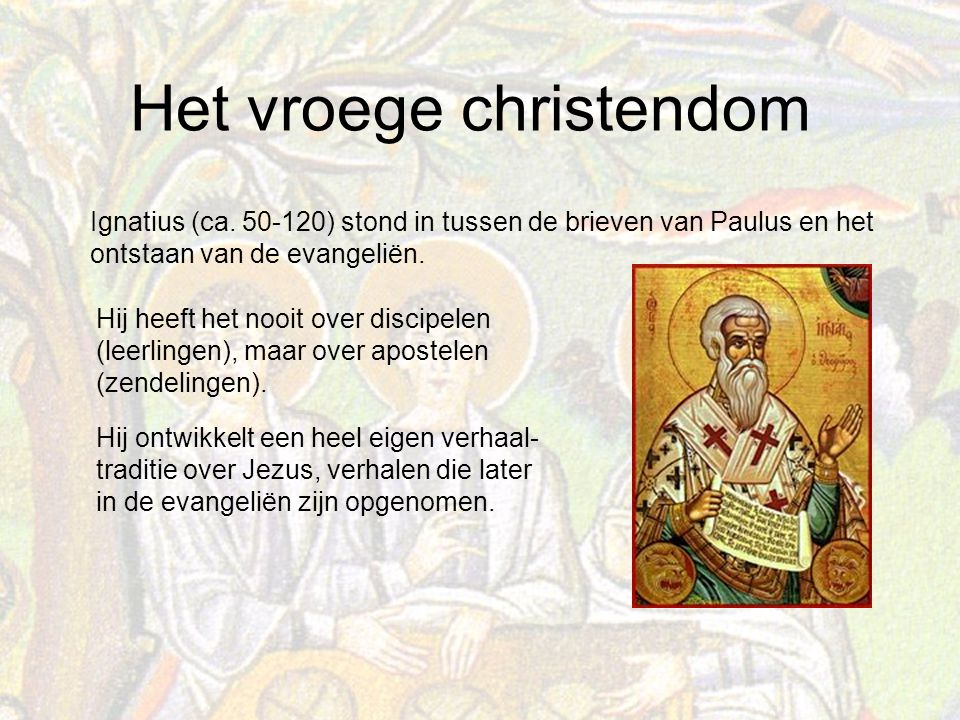 Ignatius (ca. 50-120) stond in tussen de brieven van Paulus en het ontstaan van de evangeliën.