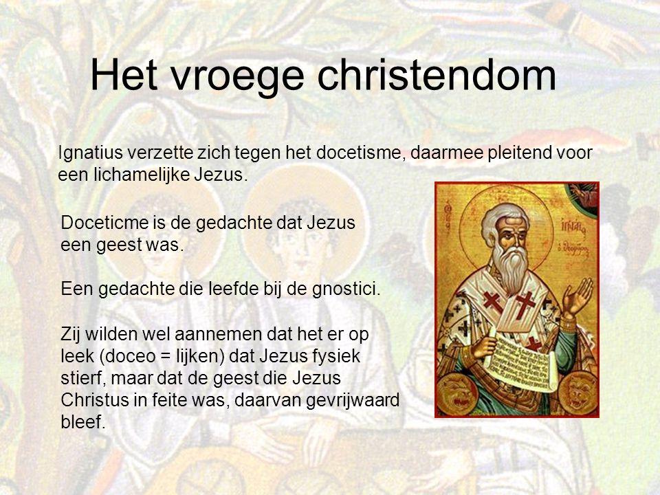 Ignatius verzette zich tegen het docetisme, daarmee pleitend voor een lichamelijke Jezus.