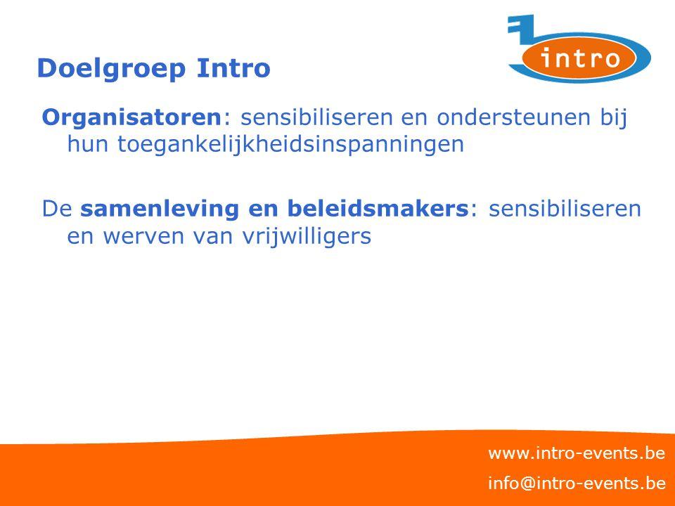 Doelgroep Intro Organisatoren: sensibiliseren en ondersteunen bij hun toegankelijkheidsinspanningen.
