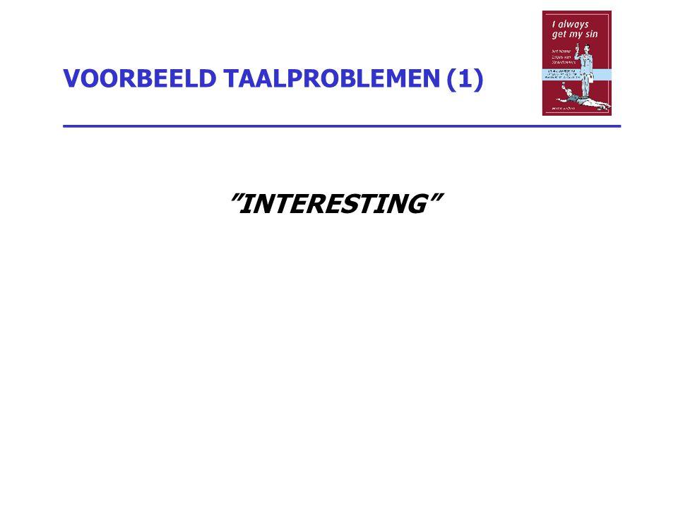 VOORBEELD TAALPROBLEMEN (1) _________________________________