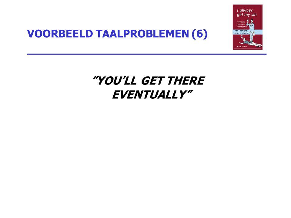 VOORBEELD TAALPROBLEMEN (6) _________________________________