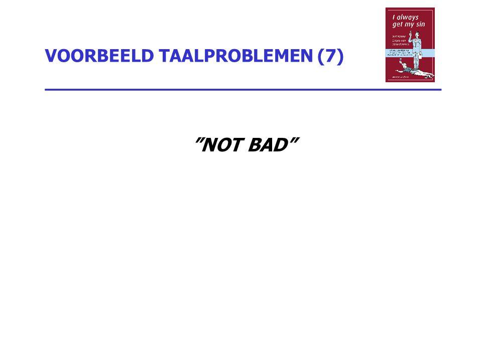 VOORBEELD TAALPROBLEMEN (7) _________________________________