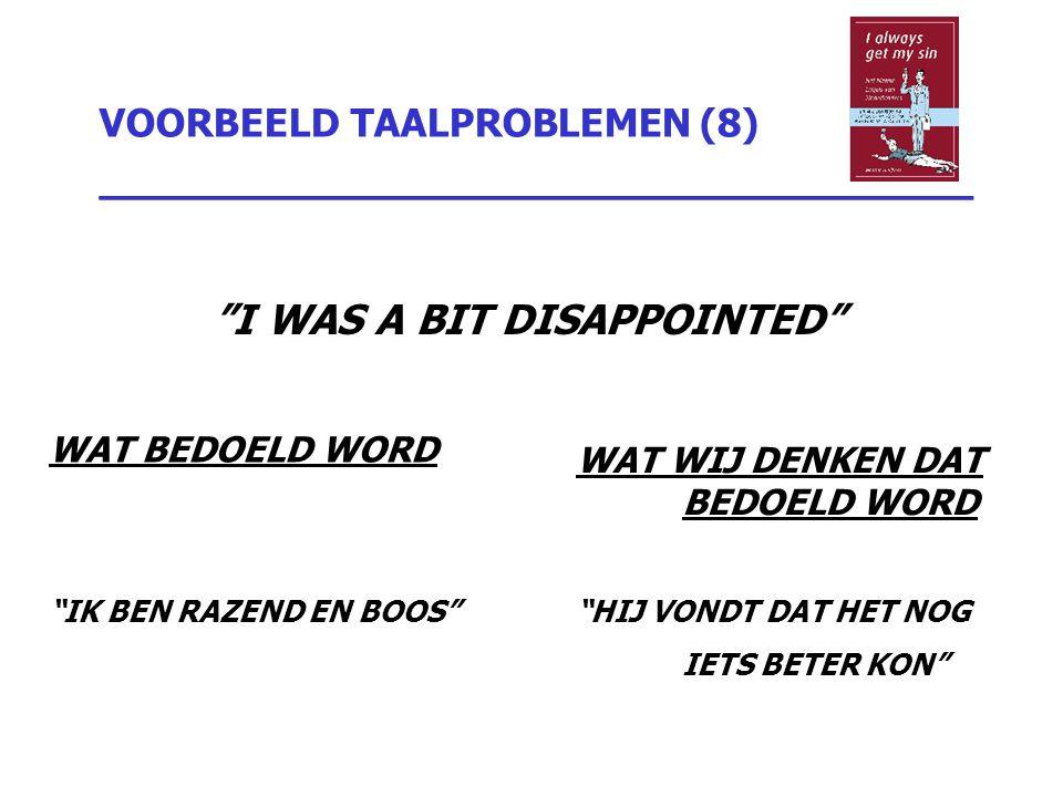 VOORBEELD TAALPROBLEMEN (8) _________________________________