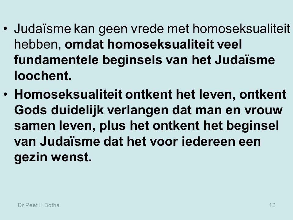 Judaïsme kan geen vrede met homoseksualiteit hebben, omdat homoseksualiteit veel fundamentele beginsels van het Judaïsme loochent.