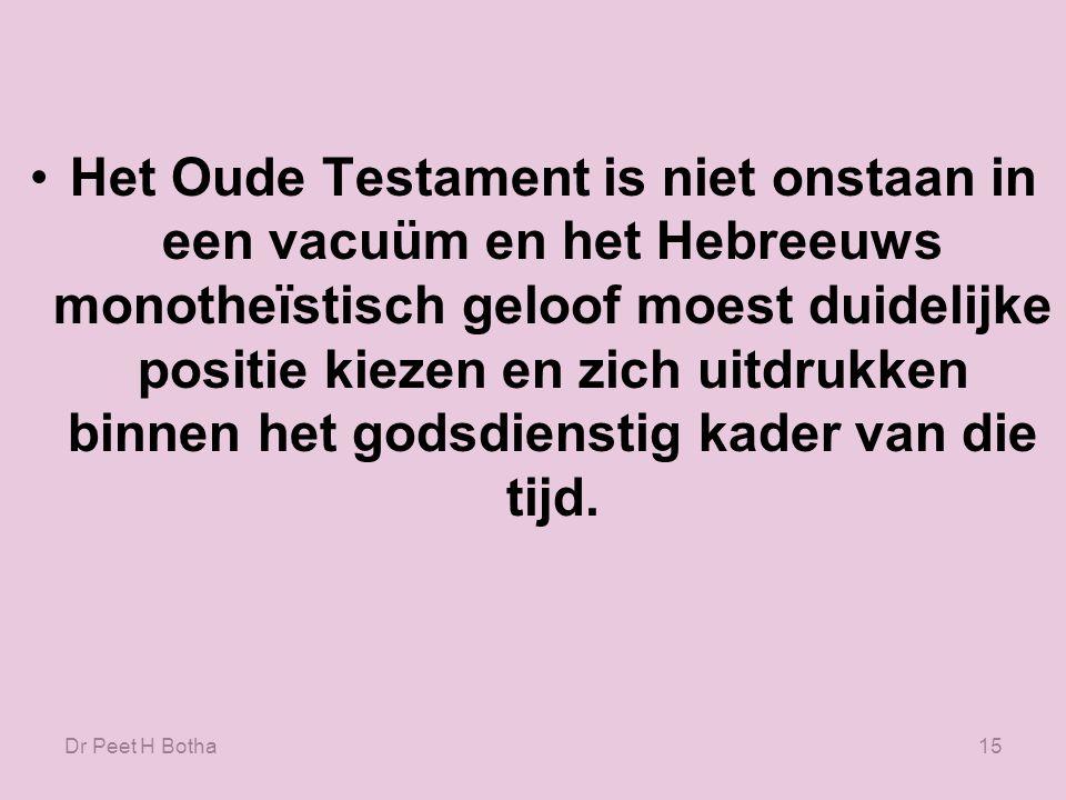 Het Oude Testament is niet onstaan in een vacuüm en het Hebreeuws monotheïstisch geloof moest duidelijke positie kiezen en zich uitdrukken binnen het godsdienstig kader van die tijd.