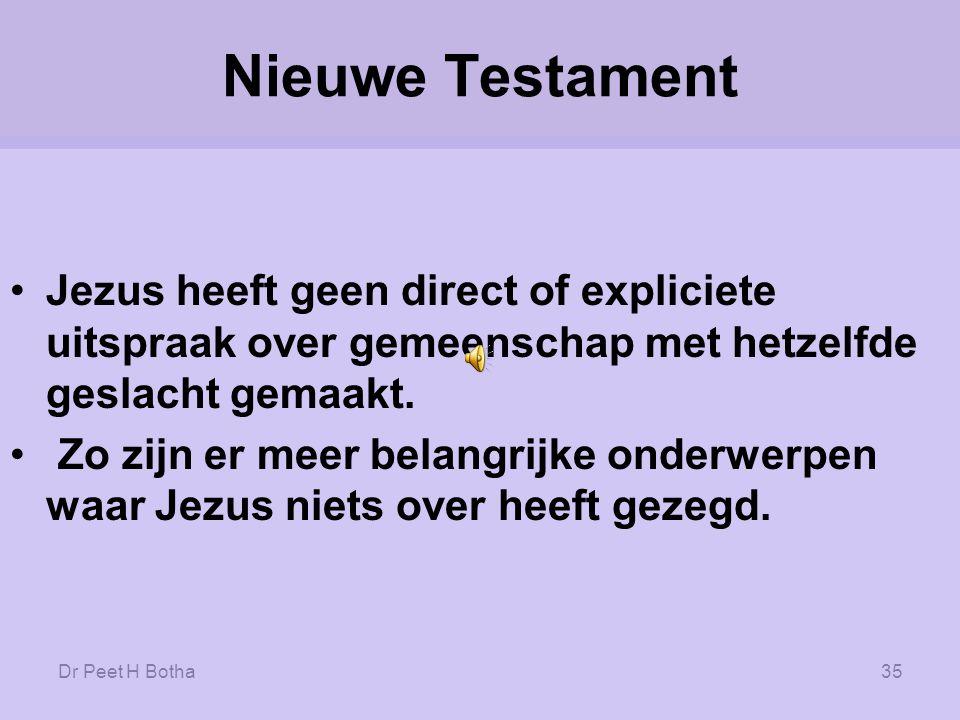 Nieuwe Testament Jezus heeft geen direct of expliciete uitspraak over gemeenschap met hetzelfde geslacht gemaakt.