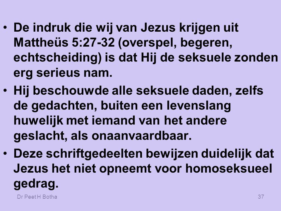 De indruk die wij van Jezus krijgen uit Mattheüs 5:27-32 (overspel, begeren, echtscheiding) is dat Hij de seksuele zonden erg serieus nam.