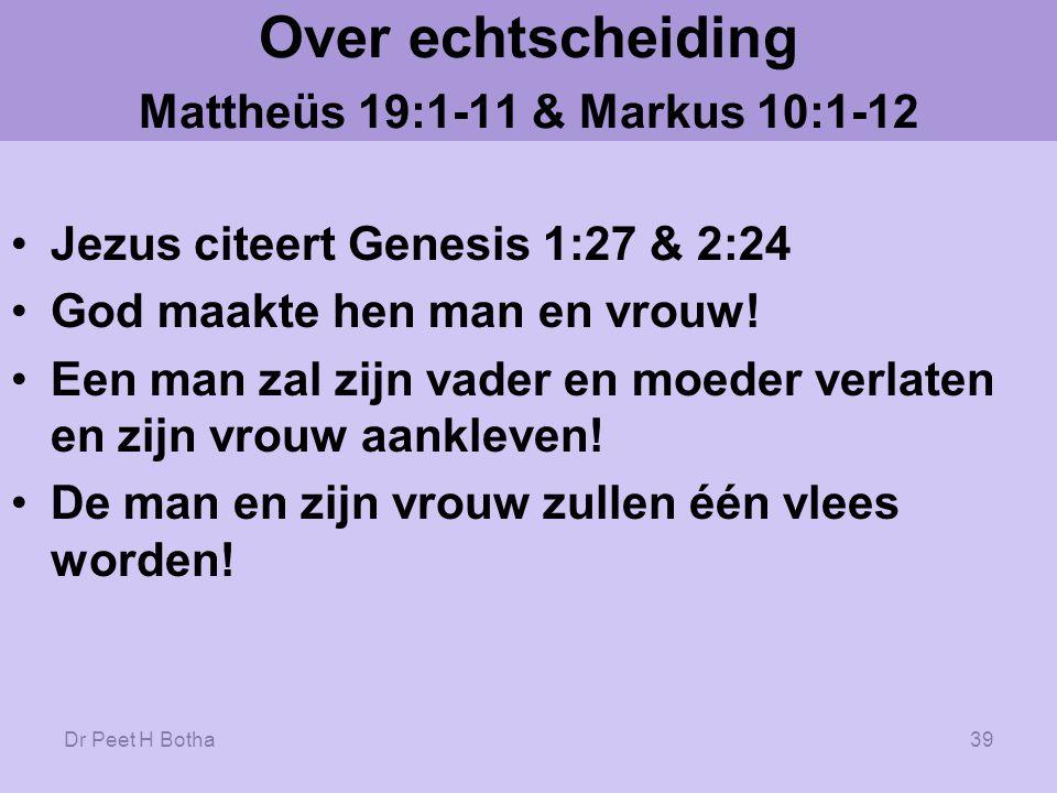 Over echtscheiding Mattheüs 19:1-11 & Markus 10:1-12
