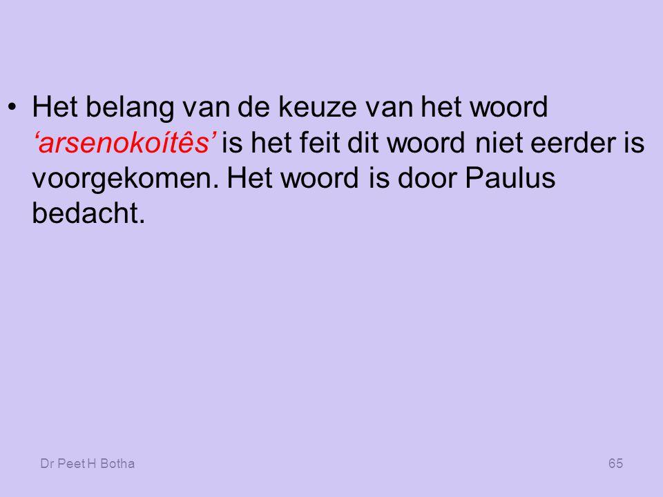 Het belang van de keuze van het woord 'arsenokoítês' is het feit dit woord niet eerder is voorgekomen. Het woord is door Paulus bedacht.