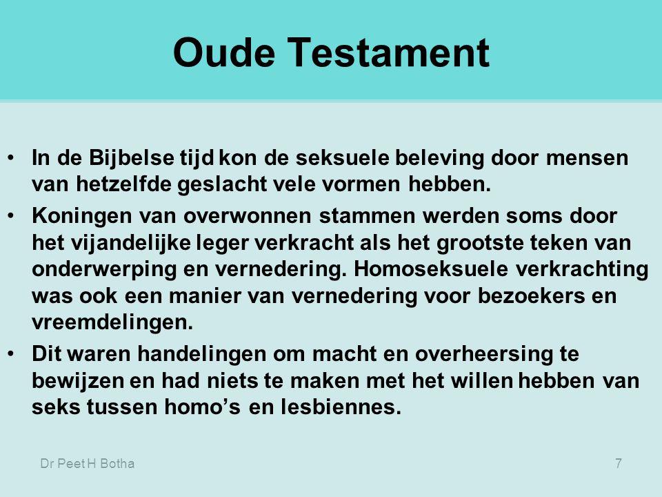 Oude Testament In de Bijbelse tijd kon de seksuele beleving door mensen van hetzelfde geslacht vele vormen hebben.